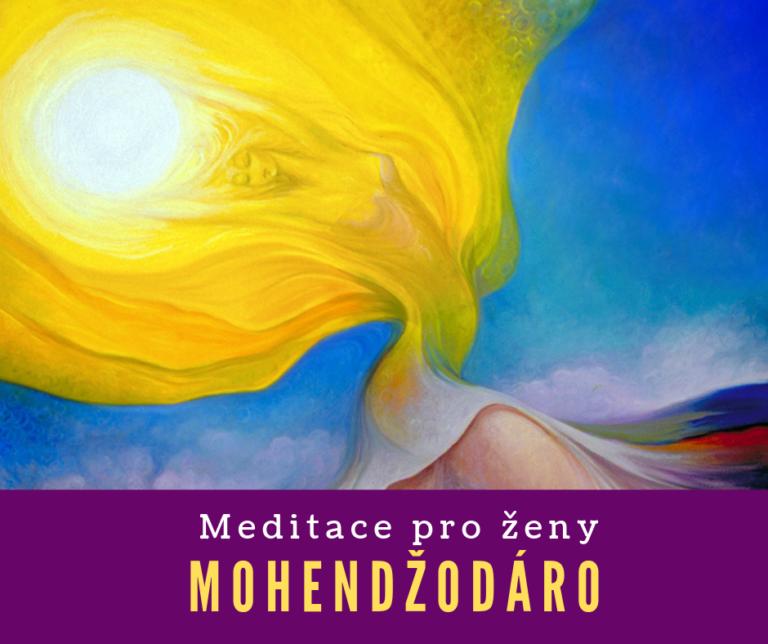 Mohendžodáro<br>ženské meditace<br>každou středu<br>18:30 – 20:30<br>180Kč<br>pro ženy